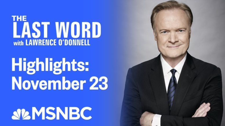 Watch The Last Word With Lawrence O'Donnell Highlights: November 23 | MSNBC 1