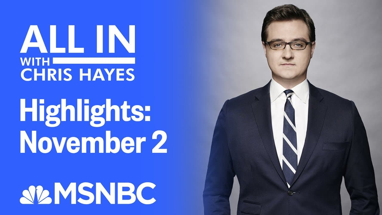 Watch All In With Chris Hayes Highlights: November 2 | MSNBC 1
