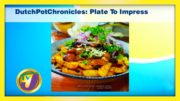 Dutch Pot Chronicles: Plate to Impress - November 23 2020 3