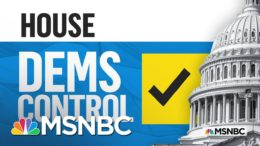 Democrats Retain Control Of House of Representatives, NBC News Projects   MSNBC 4