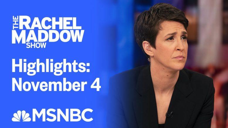Watch Rachel Maddow Highlights: November 4 | MSNBC 1