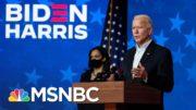 Joe Biden Says He Has 'No Doubt' Sen. Harris, He Will Be Declared Winners In Election | MSNBC 4