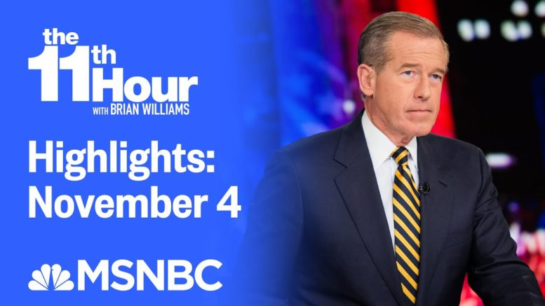 Watch The 11th Hour With Brian Williams Highlights: November 4 | MSNBC 1