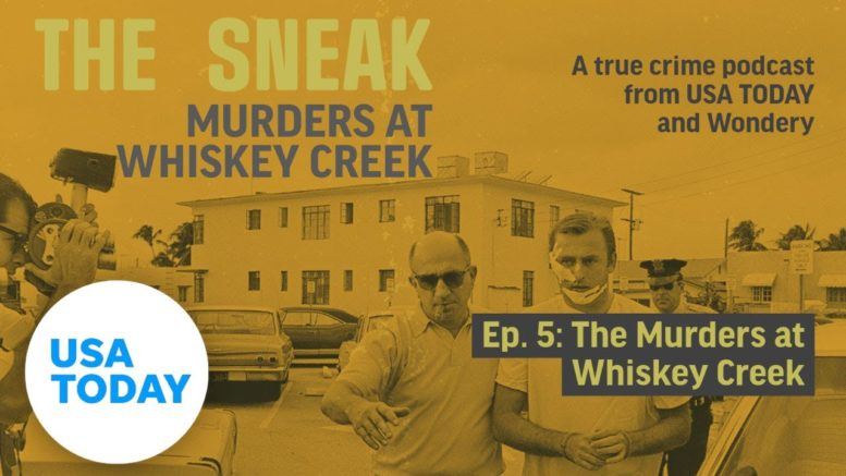 """The Sneak: A True Crime Podcast – """"The Murders at Whiskey Creek"""" (Episode 5) 