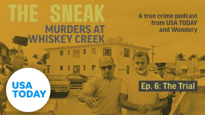 """The Sneak: A True Crime Podcast – """"The Trial"""" (Episode 6)   USA TODAY 1"""