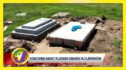 Concerns about Flooded Graves in Clarendon - October 31 2020 2