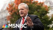Trump Chief Of Staff Mark Meadows Tests Positive For Covid-19 | The 11th Hour | MSNBC 4