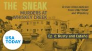 "The Sneak: A True Crime Podcast – ""Rusty and Catano"" (Episode 8) 