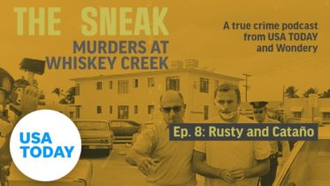 """The Sneak: A True Crime Podcast – """"Rusty and Catano"""" (Episode 8)   USA TODAY 10"""