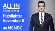 Watch All In With Chris Hayes Highlights: November 9 | MSNBC 3