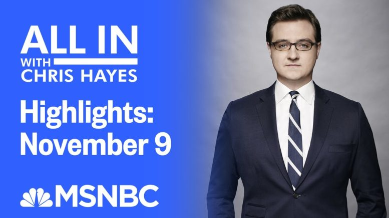 Watch All In With Chris Hayes Highlights: November 9 | MSNBC 1