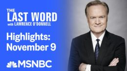Watch The Last Word With Lawrence O'Donnell Highlights: November 9 | MSNBC 4