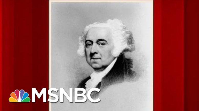 John Adams: The First President To Turn Over Power Peacefully | Morning Joe | MSNBC 1
