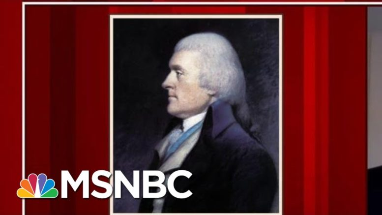 'A Deeply Flawed Man': The Life And Legacy Of Thomas Jefferson | Morning Joe | MSNBC 1