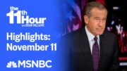 Watch The 11th Hour With Brian Williams Highlights: November 11 | MSNBC 3