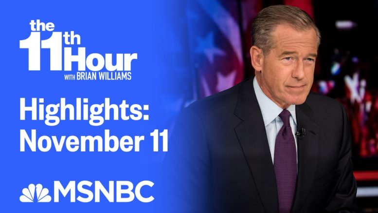Watch The 11th Hour With Brian Williams Highlights: November 11 | MSNBC 1