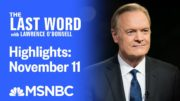 Watch The Last Word With Lawrence O'Donnell Highlights: November 11 | MSNBC 5