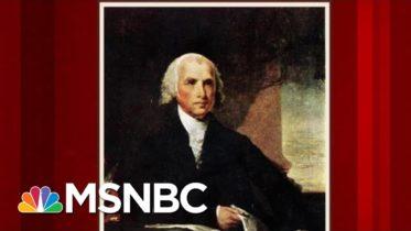 The Life And Legacy Of James Madison | Morning Joe | MSNBC 5