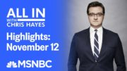 Watch All In With Chris Hayes Highlights: November 12 | MSNBC 5