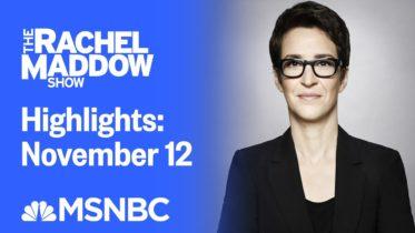 Watch Rachel Maddow Highlights: November 12   MSNBC 6
