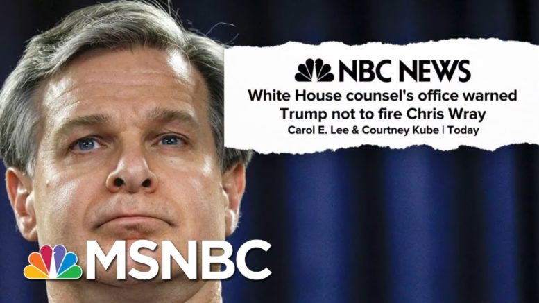 Trump Was Warned Not To Fire Chris Wray By White House Counsel's Office | MTP Daily | MSNBC 1