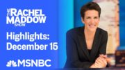Watch Rachel Maddow Highlights: December 15   MSNBC 2