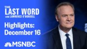 Watch The Last Word With Lawrence O'Donnell Highlights: December 16 | MSNBC 5