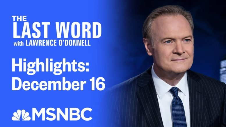 Watch The Last Word With Lawrence O'Donnell Highlights: December 16 | MSNBC 1