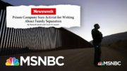 'The Best Defense Is The Truth;' Private Prison Company Sues Activist For Libel & Loses | MSNBC 3