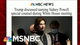 Trump Discussed Naming Sidney Powell Special Counsel | Morning Joe | MSNBC 4