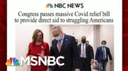 Congress Easily Passes $2.3 Trillion Relief And Funding Bill | Morning Joe | MSNBC 2