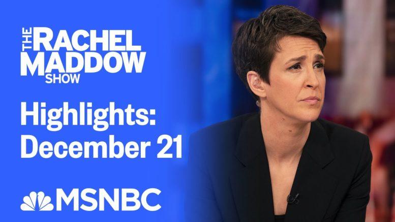 Watch Rachel Maddow Highlights: December 21 | MSNBC 1
