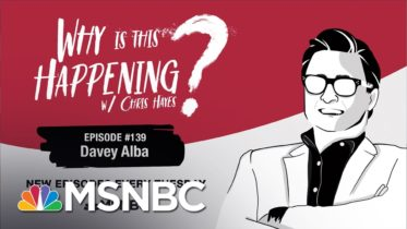 Chris Hayes Podcast With Davey Alba | Why Is This Happening? - Ep 139 | MSNBC 10