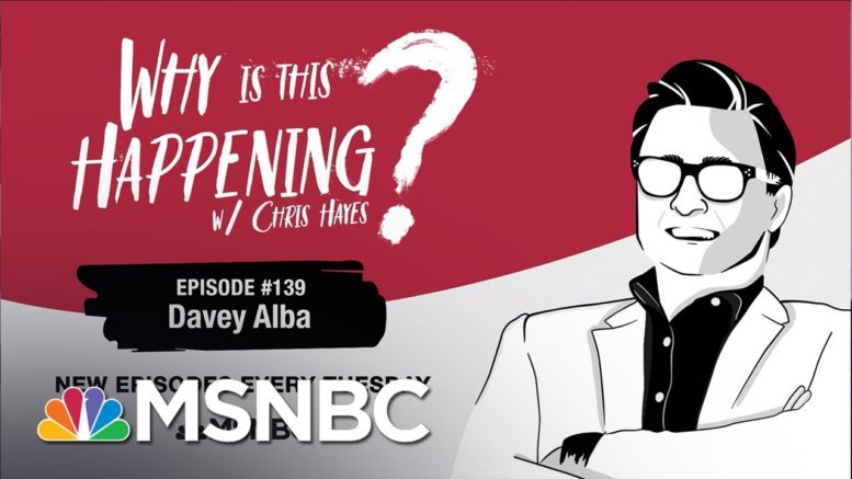 Chris Hayes Podcast With Davey Alba | Why Is This Happening? - Ep 139 | MSNBC 1