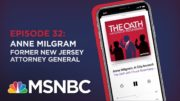 Chuck Rosenberg Podcast With Anne Milgram | The Oath - Ep 32 | MSNBC 3