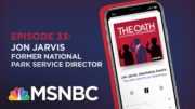 Chuck Rosenberg Podcast With Jon Jarvis | The Oath - Ep 33 | MSNBC 5