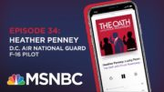 Chuck Rosenberg Podcast With Heather Penney | The Oath - Ep 34 | MSNBC 4