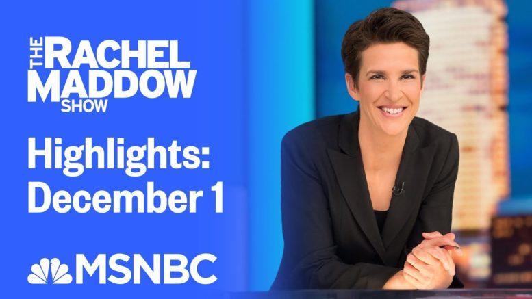Watch Rachel Maddow Highlights: December 1 | MSNBC 1