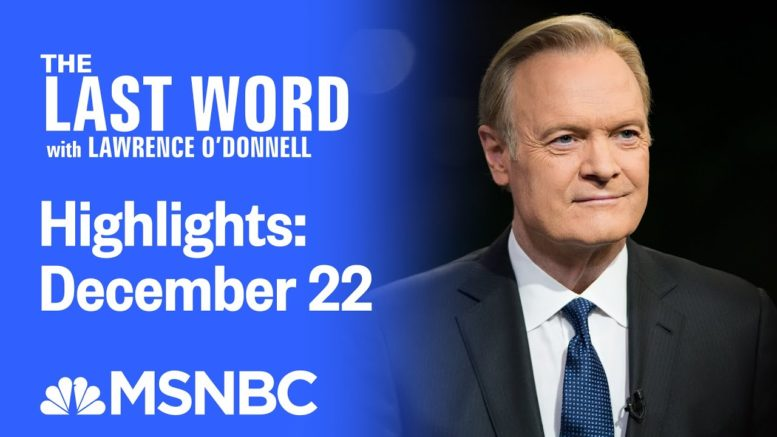 Watch The Last Word With Lawrence O'Donnell Highlights: December 22 | MSNBC 1