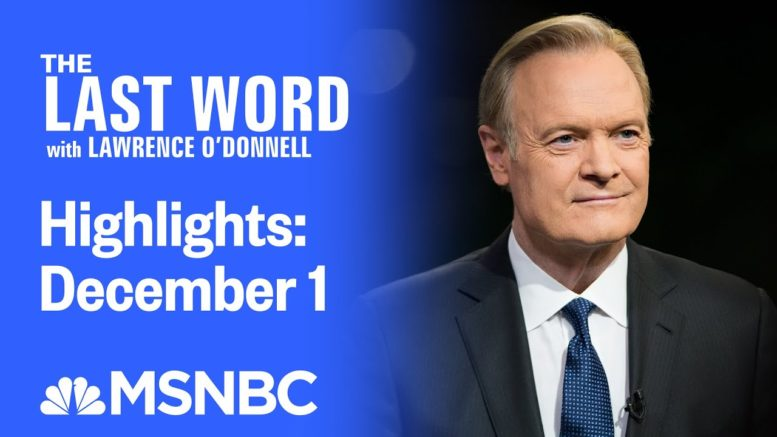 Watch The Last Word With Lawrence O'Donnell Highlights: December 1 | MSNBC 1