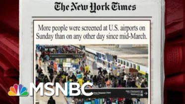 Despite Virus, U.S. Air Travel Is Highest Since March | Morning Joe | MSNBC 6