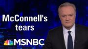 Mitch McConnell Actually Cried Today. Lawrence Was Not Moved | The Last Word | MSNBC 5