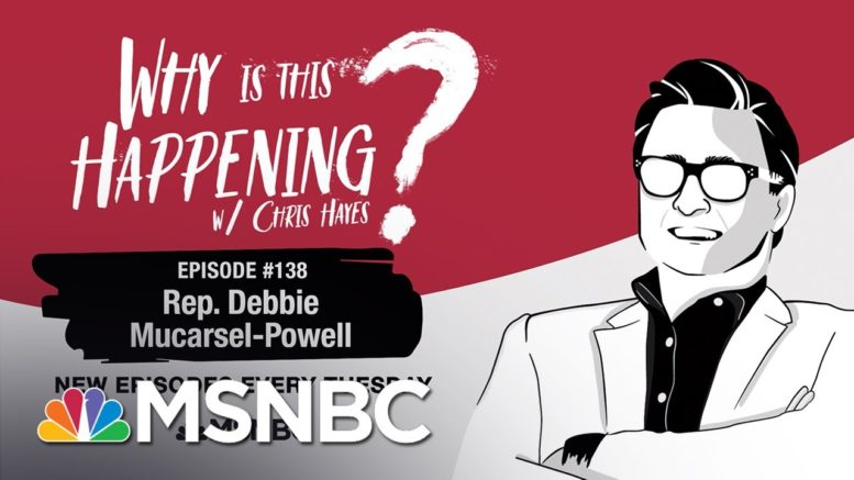 Chris Hayes Podcast With Debbie Mucarsel-Powell   Why Is This Happening? - Ep 138   MSNBC 1