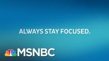 Always Stay Focused | The Rachel Maddow Show | MSNBC 6