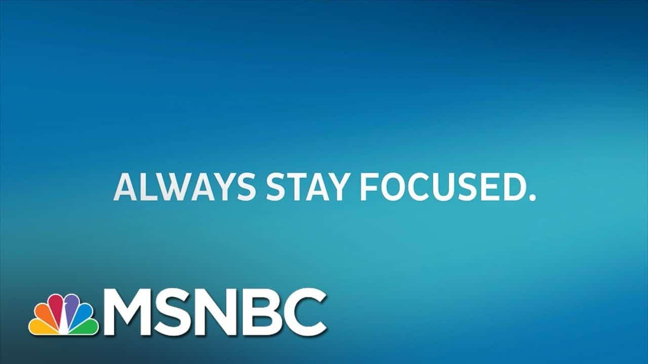 Always Stay Focused | The Rachel Maddow Show | MSNBC 1