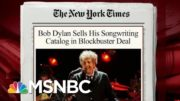 Bob Dylan Sells His Entire Song Catalog | Morning Joe | MSNBC 3