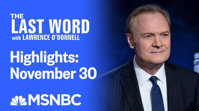 Watch The Last Word With Lawrence O'Donnell Highlights: November 30 | MSNBC 1