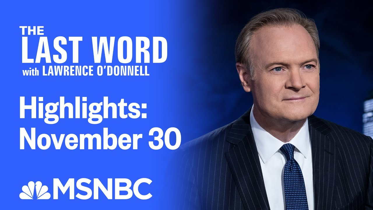 Watch The Last Word With Lawrence O'Donnell Highlights: November 30   MSNBC 1