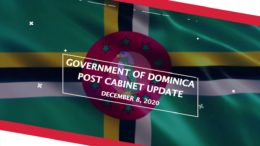 GOVERNMENT OF DOMINICA POST CABINET UPDATE - December 8, 2020 6
