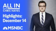 Watch All In With Chris Hayes Highlights: December 14 | MSNBC 5